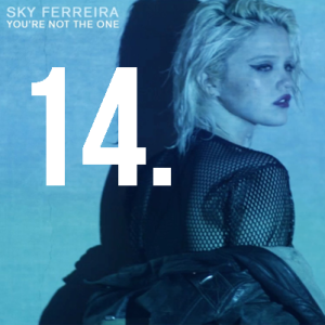 14. Sky Ferreira - You're Not The One