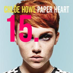 15. Chloe Howl - Paper Heart