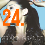 24. Ariana Grande - The Way (feat. Mac Miller)