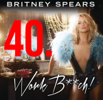 40. Britney Spears - Work Bitch