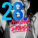 28. Tove Lo - Not On Drugs